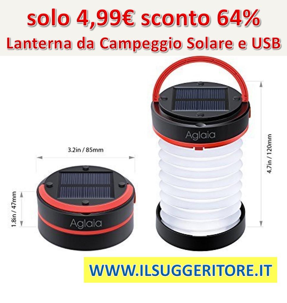 Aglaia, Lanterna da Campeggio, Solare e USB, Lampada LED Ricaricabile con 800 mAh di Batteria e 3 modalità di Illuminazione, impermeabilità IP44 per Escursioni, Pesca